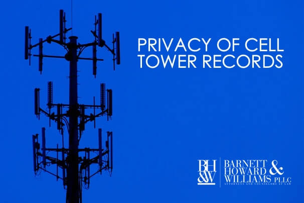 Cell Tower Records Criminal Defense