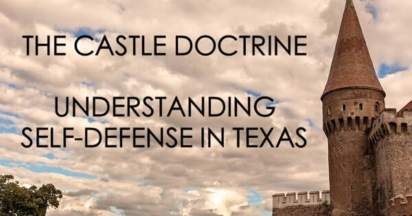 Self Defense Deadly Force in Texas
