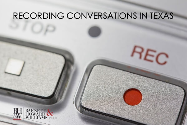 Recording Conversations Wiretapping Texas