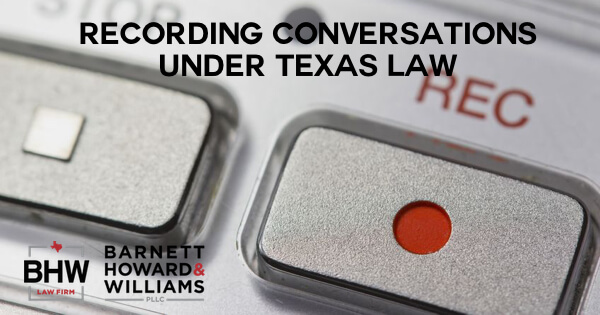 Recording Conversations Texas Wiretapping