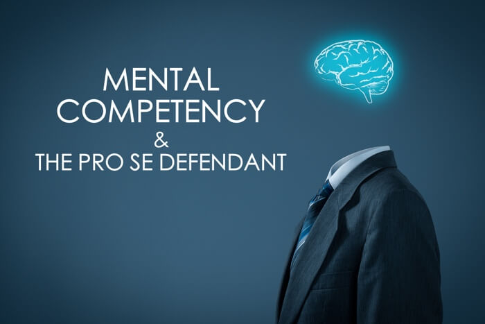 Mental Competency Pro Se Defendant