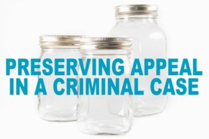 Preserve Appeal in DWI Blood Draw Case