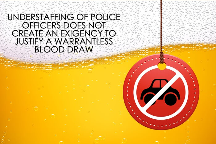Exigent Circumstances Warrantless Blood Draw