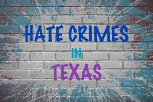 Texas Hate Crimes
