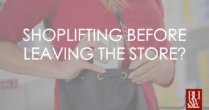 Shoplifting Before Leaving the Store