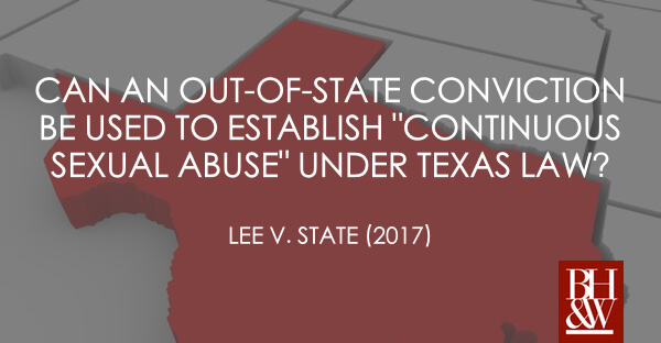 Lee v State Continuous Sexual Abuse Texas 2017