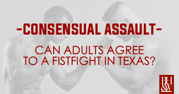Consent to Fighting Texas