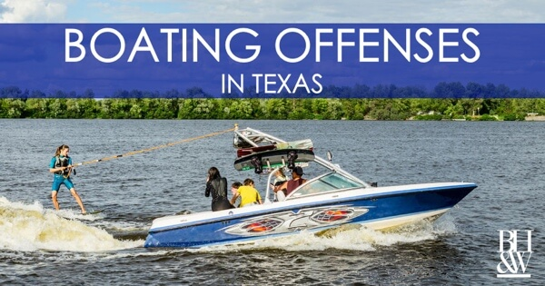 Boating While Intoxicated Boating Offenses Texas