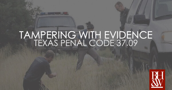 Tampering with Evidence Texas 37.09