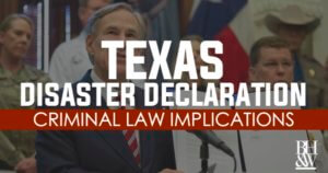Disaster Declaration Texas Criminal Law