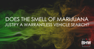 Marijuana Smell Warrantless Search Texas